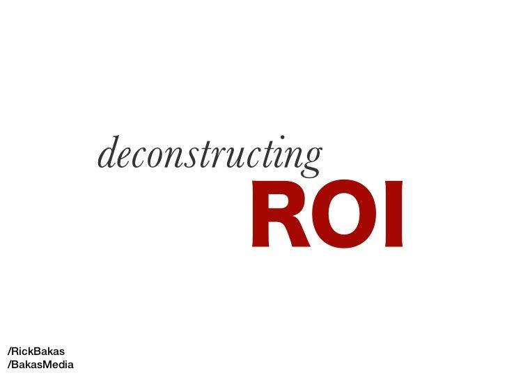 Deconstructing ROI