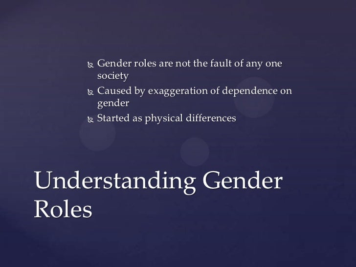 gender roles in society This essay on gender roles and stereotypes was written in defense of women learn why many of the preconceived beliefs society has about women are false.