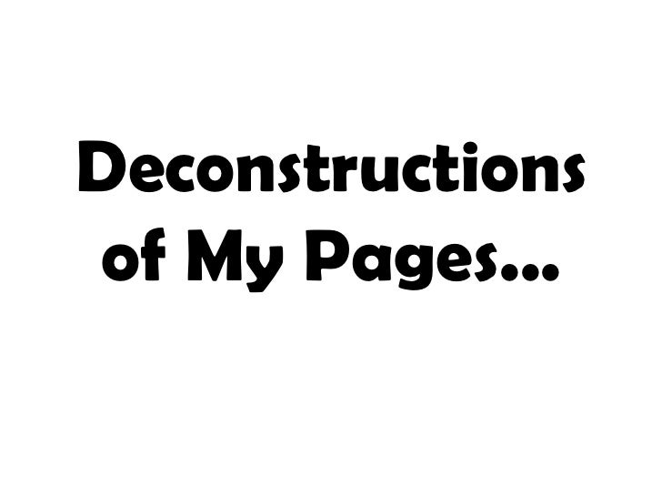Deconstructions of my pages