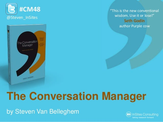 "The Conversation Manager by Steven Van Belleghem #CM48 @Steven_InSites ""This is the new conventional wisdom. Use it or los..."