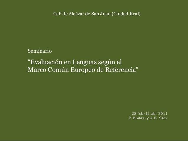 """CeP de Alcázar de San Juan (Ciudad Real) Seminario """"Evaluación en Lenguas según el Marco Común Europeo de Referencia"""" 28 f..."""