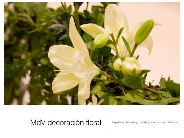 MdV decoración floral   Espacios, hogares, iglesias, eventos, exteriores...