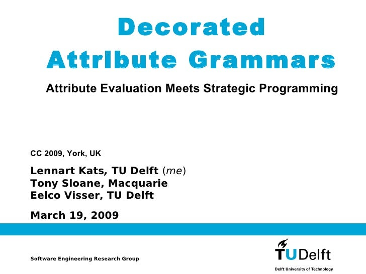 Decorated Attribute Grammars (CC 2009)