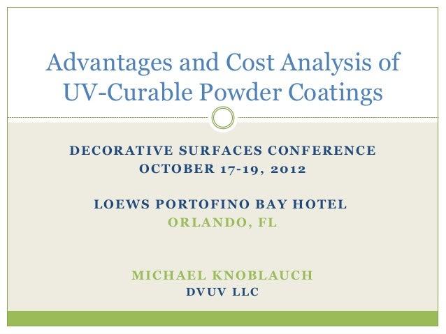 DECORATIVE SURFACES CONFERENCE OCTOBER 17-19, 2012 LOEWS PORTOFINO BAY HOTEL ORLANDO, FL MICHAEL KNOBLAUCH DVUV LLC Advant...