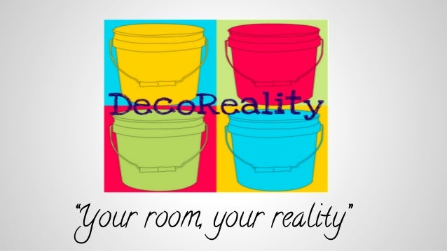 """Your room, your reality"""