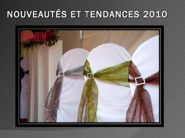 NOUVEAUTÉS ET TENDANCES 2010