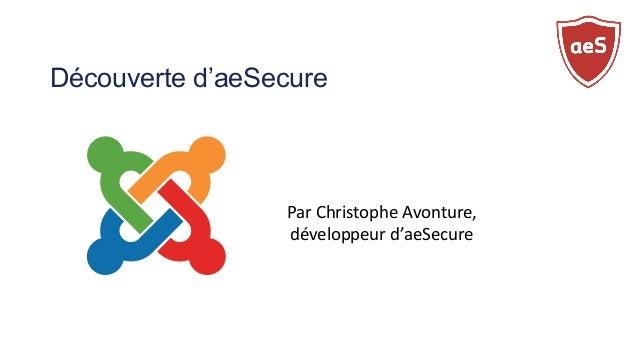 Découverte d'aeSecure Par Christophe Avonture, développeur d'aeSecure