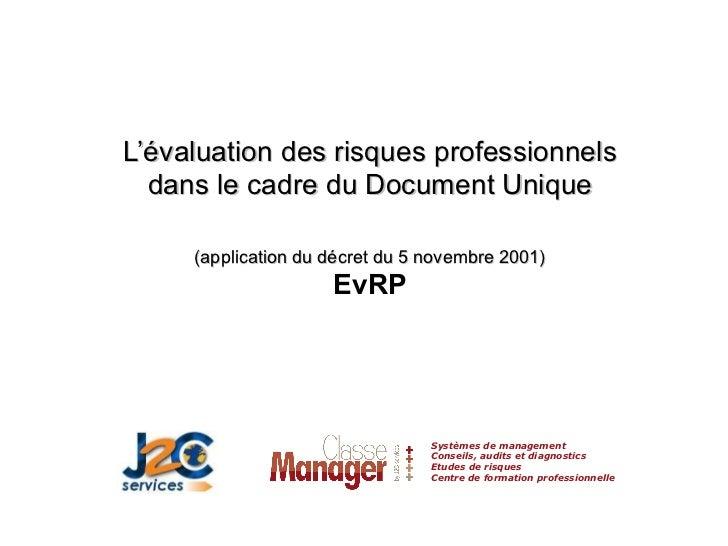 L'évaluation des risques professionnels dans le cadre du Document Unique (application du décret du 5 novembre 2001) EvRP S...
