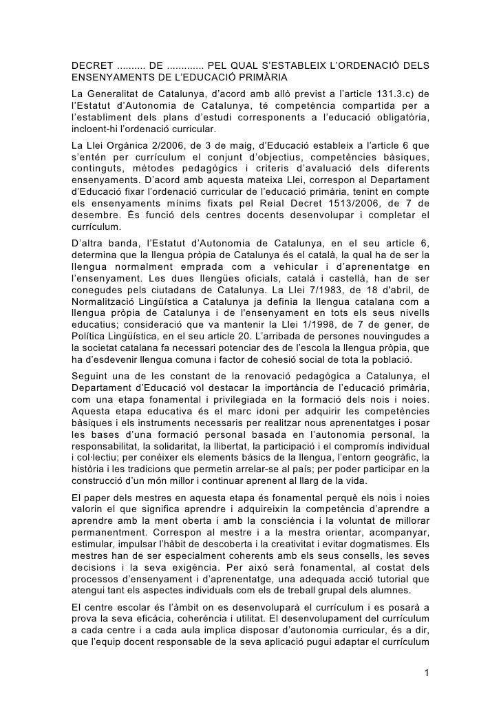 DECRET .......... DE ............. PEL QUAL S'ESTABLEIX L'ORDENACIÓ DELS ENSENYAMENTS DE L'EDUCACIÓ PRIMÀRIA La Generalita...