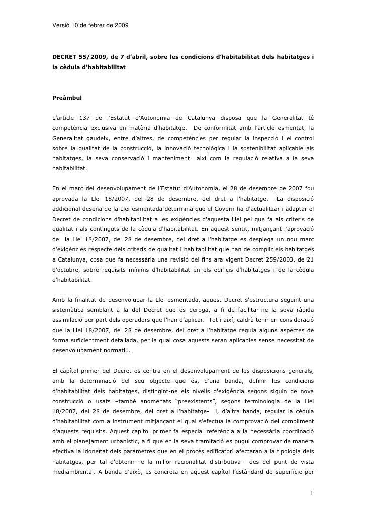 Versió 10 de febrer de 2009     DECRET 55/2009, de 7 d'abril, sobre les condicions d'habitabilitat dels habitatges i la cè...