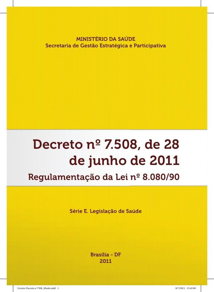 MINISTÉRIO DA SAÚDE                       Secretaria de Gestão Estratégica e Participativa            Decreto nº 7.508, de...