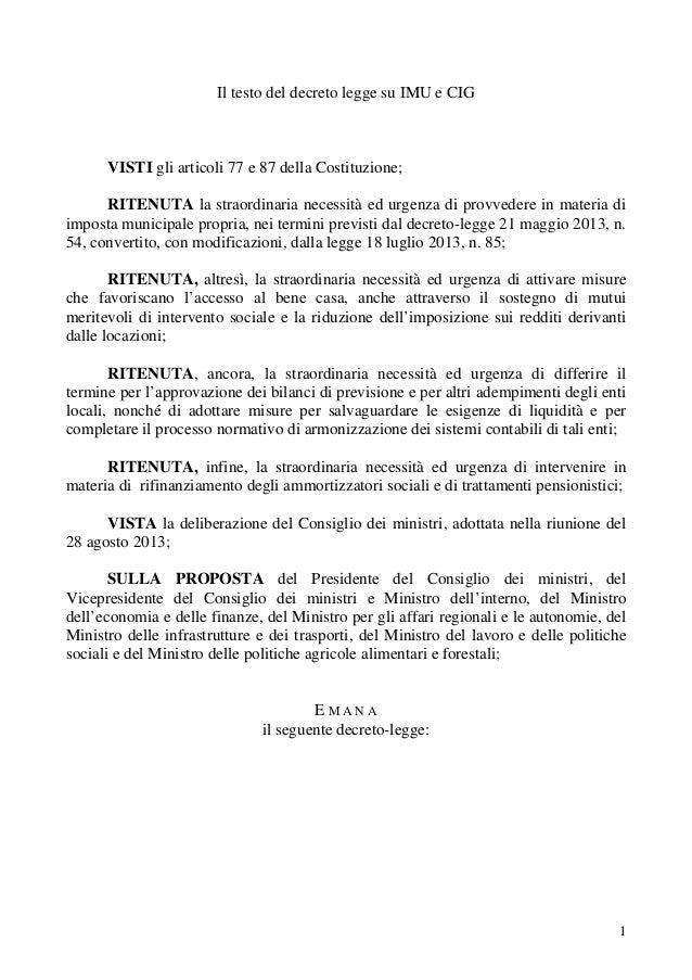 1 Il testo del decreto legge su IMU e CIG VISTI gli articoli 77 e 87 della Costituzione; RITENUTA la straordinaria necessi...