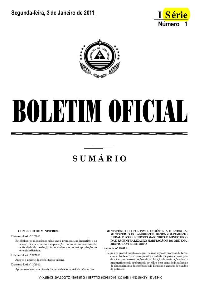 BOLETIM OFICIAL S U M Á R I O Segunda-feira, 3 de Janeiro de 2011 I Série Número 1 CONSELHO DE MINISTROS: Decreto-Lei nº 1...