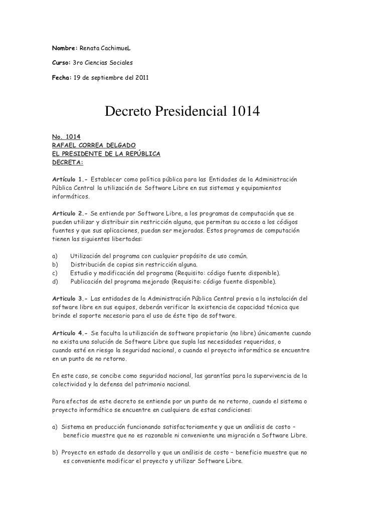 Nombre: Renata CachimueLCurso: 3ro Ciencias SocialesFecha: 19 de septiembre del 2011                  Decreto Presidencial...