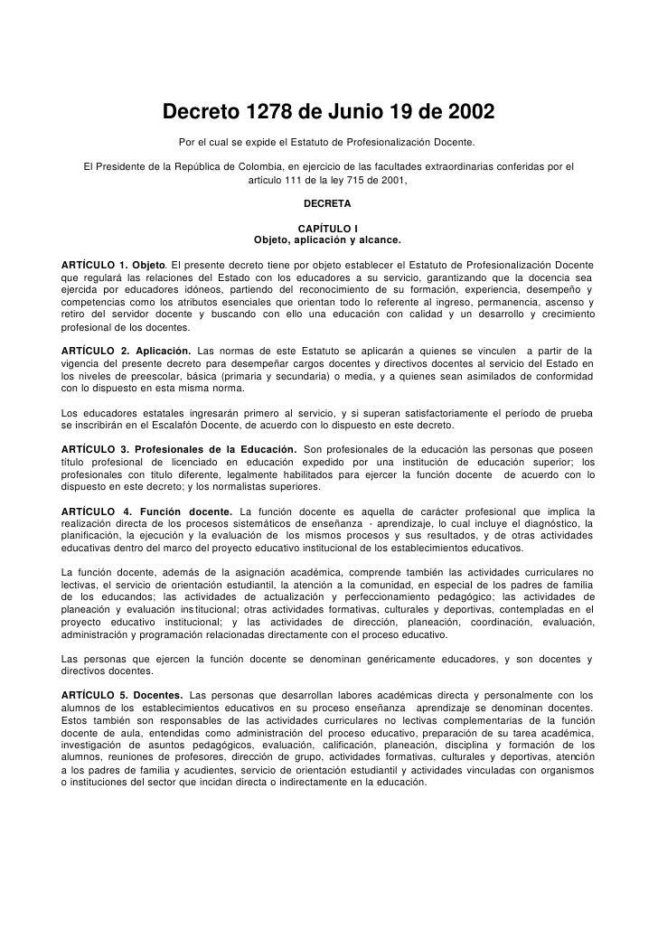 Decreto 1278 de Junio 19 de 2002                          Por el cual se expide el Estatuto de Profesionalización Docente....