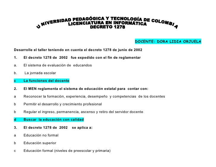 DOCENTE: DORA LIDIA ORJUELA  Desarrolle el taller teniendo en cuenta el decreto 1278 de junio de 2002  1.   El decreto 127...