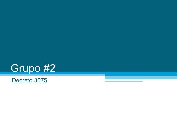 Grupo #2 Decreto 3075