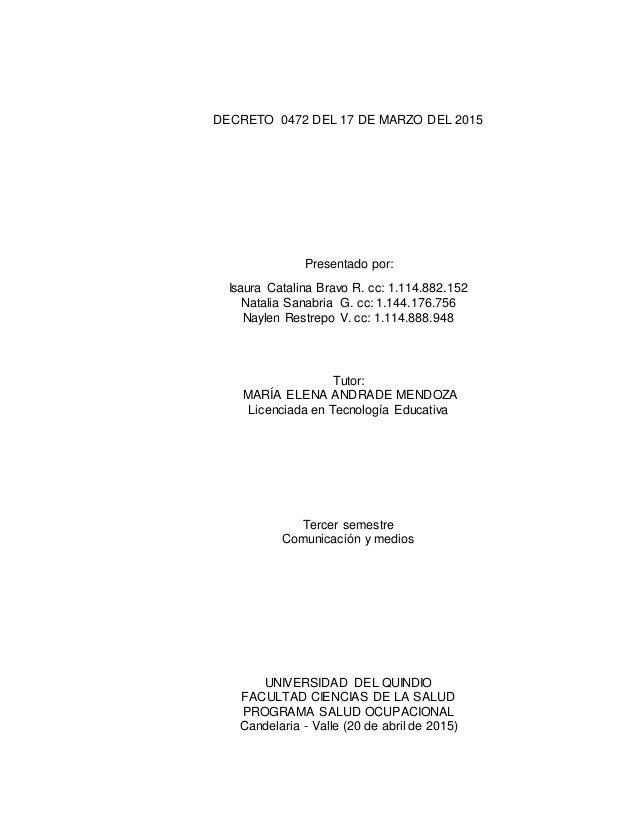 DECRETO 0472 DEL 17 DE MARZO DEL 2015 Presentado por: Isaura Catalina Bravo R. cc: 1.114.882.152 Natalia Sanabria G. cc: 1...