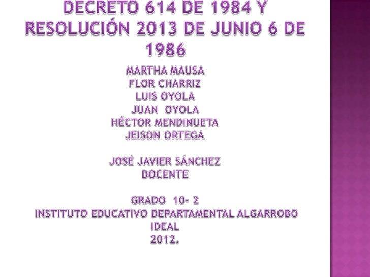 La realización de los siguientes temas  resolución 2013 de junio 6 de 1986 y el  decreto de 1984 nos lleva a conocer cada ...