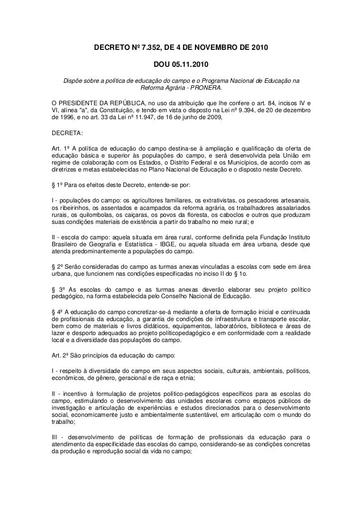 DECRETO Nº 7.352, DE 4 DE NOVEMBRO DE 2010                                     DOU 05.11.2010    Dispõe sobre a política d...