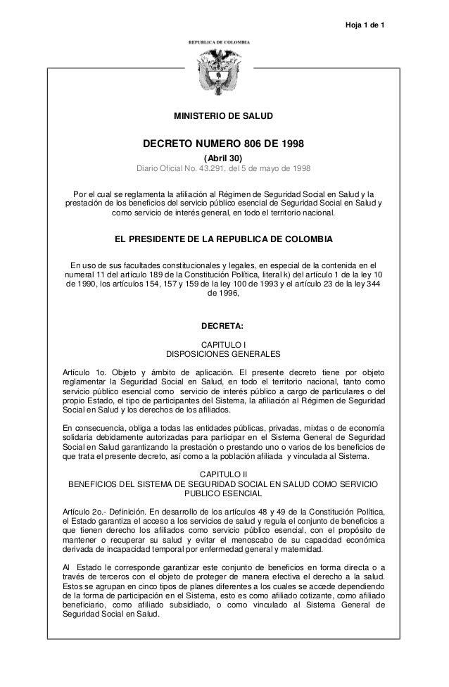 Hoja 1 de 1 MINISTERIO DE SALUD DECRETO NUMERO 806 DE 1998 (Abril 30) Diario Oficial No. 43.291, del 5 de mayo de 1998 Por...