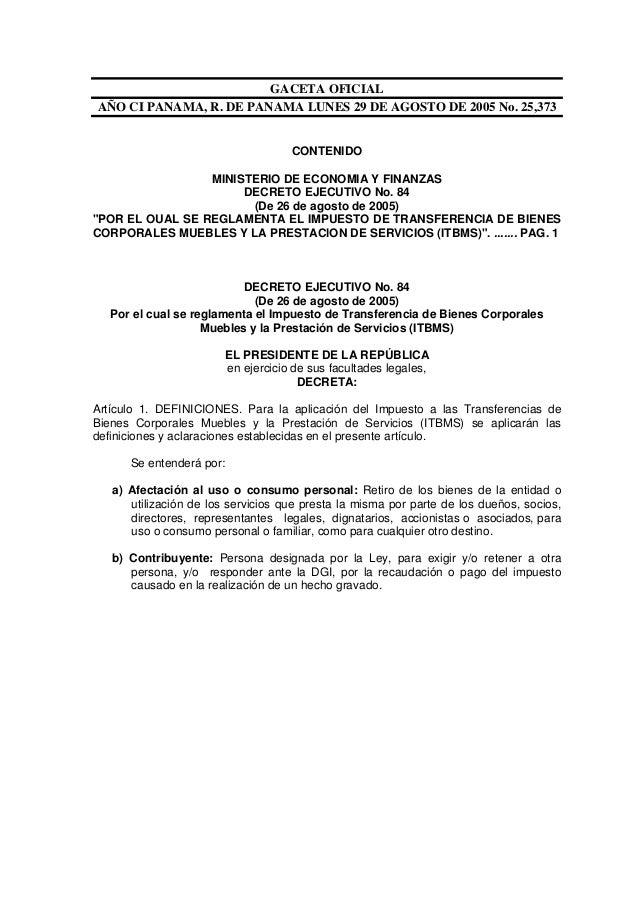 GACETA OFICIAL AÑO CI PANAMA, R. DE PANAMA LUNES 29 DE AGOSTO DE 2005 No. 25,373 CONTENIDO MINISTERIO DE ECONOMIA Y FINANZ...