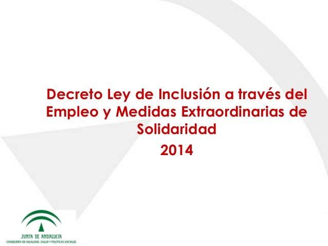 Decreto Ley de Inclusión a través del Empleo y Medidas Extraordinarias de Solidaridad 2014