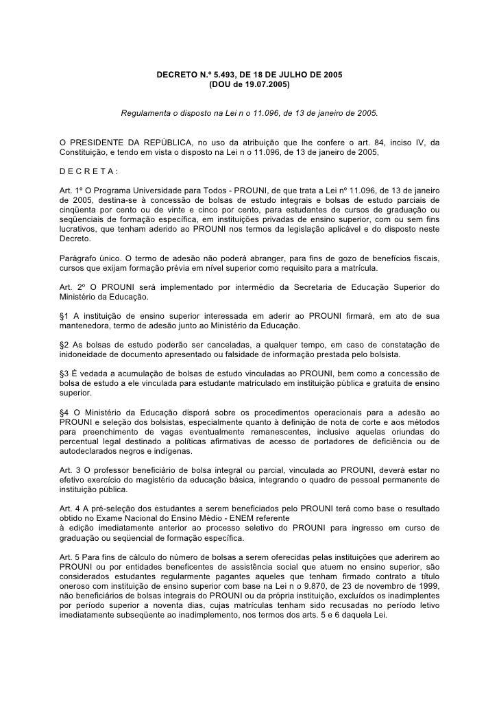 DECRETO N.º 5.493, DE 18 DE JULHO DE 2005                                     (DOU de 19.07.2005)                   Regula...