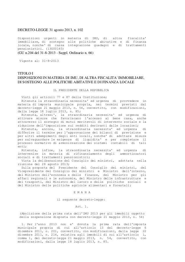 DECRETO-LEGGE 31 agosto 2013, n. 102 Disposizioni urgenti in materia di IMU, di altra fiscalita' immobiliare, di sostegno ...