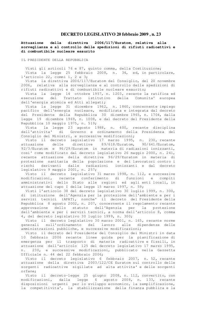 DECRETO LEGISLATIVO 20 febbraio 2009 , n. 23Attuazione   della   direttiva   2006/117/Euratom, relativa allasorveglianza e...
