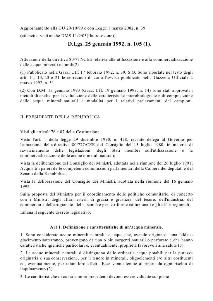 Aggiornamento alla GU 29/10/99 e con Legge 1 marzo 2002, n. 39(etichette: vedi anche DMS 11/9/03(fluoro-ozono))           ...