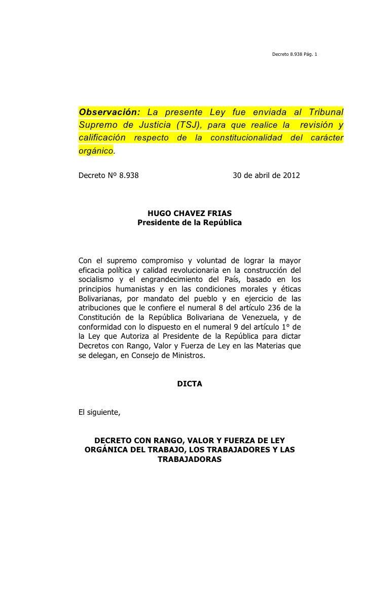 Decreto 8.938 Pág. 1Observación: La presente Ley fue enviada al TribunalSupremo de Justicia (TSJ), para que realice la rev...