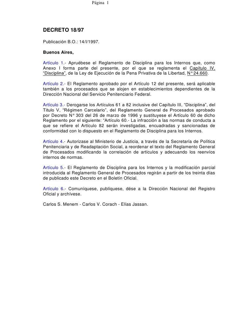 Página 1DECRETO 18/97Publicación B.O.: 14/I/1997.Buenos Aires,Artículo 1.- Apruébese el Reglamento de Disciplina para los ...