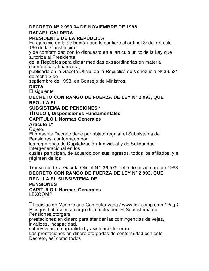 DECRETO Nº 2.993 04 DE NOVIEMBRE DE 1998RAFAEL CALDERAPRESIDENTE DE LA REPÚBLICAEn ejercicio de la atribución que le confi...