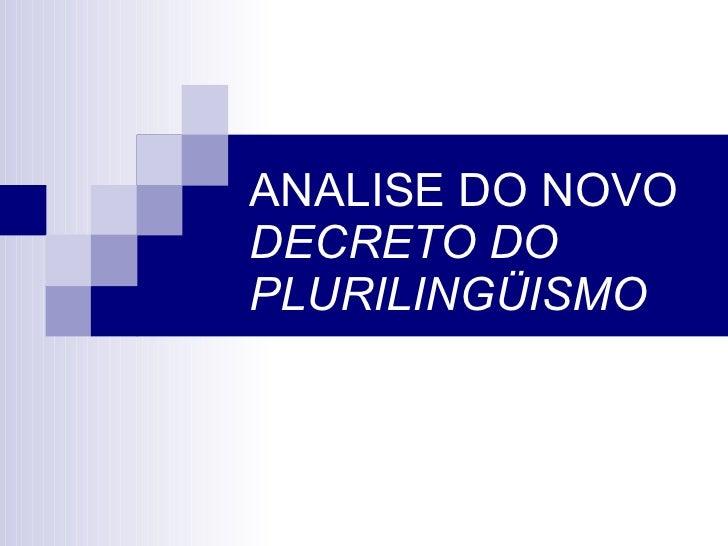 ANALISE DO NOVO DECRETO DO PLURILINGÜISMO
