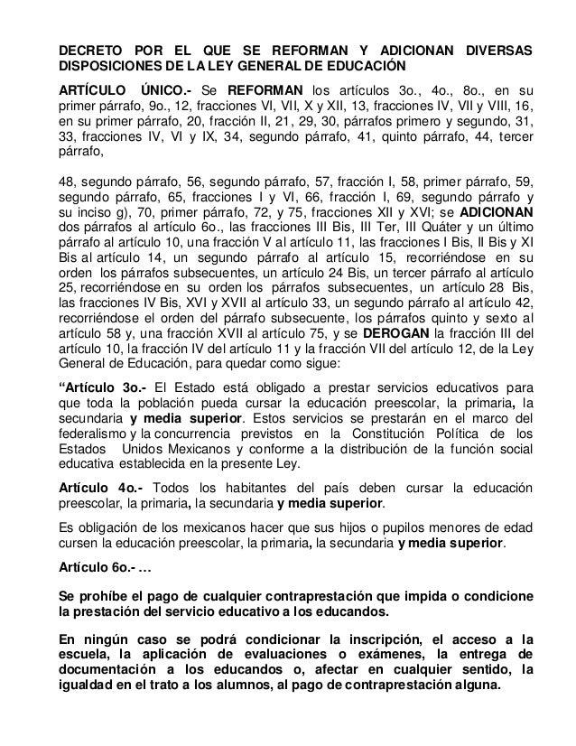 DECRETO POR EL QUE SE REFORMAN Y ADICIONAN DIVERSAS DISPOSICIONES DE LA LEY GENERAL DE EDUCACIÓN ARTÍCULO ÚNICO.- Se REFOR...