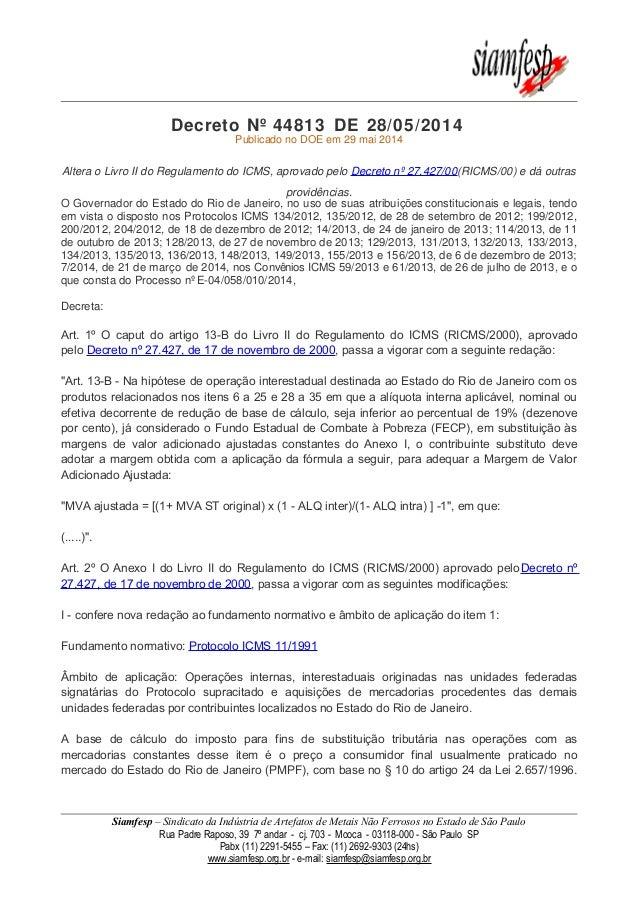 Decreto Nº 44813 DE 28/05/2014 Publicado no DOE em 29 mai 2014 Altera o Livro II do Regulamento do ICMS, aprovado pelo Dec...