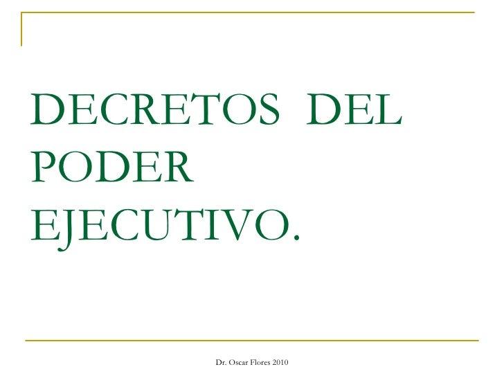 DECRETOS  DEL  PODER  EJECUTIVO.