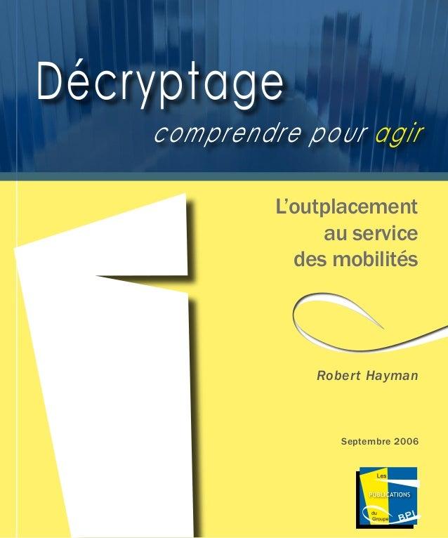 Les Publications du Groupe BPI  L'outplacement au service des mobilités Décryptage comprendre pour agir Robert Hayman Sept...