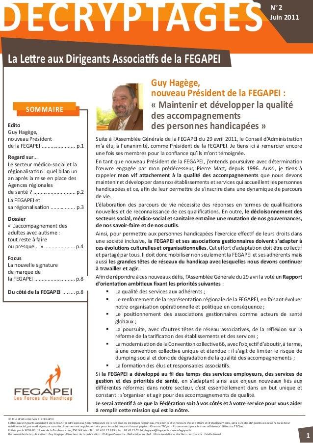 SOMMAIRE Edito Guy Hagège, nouveau Président de la FEGAPEI ....................... p.1 Regard sur... Le secteur médico-soc...