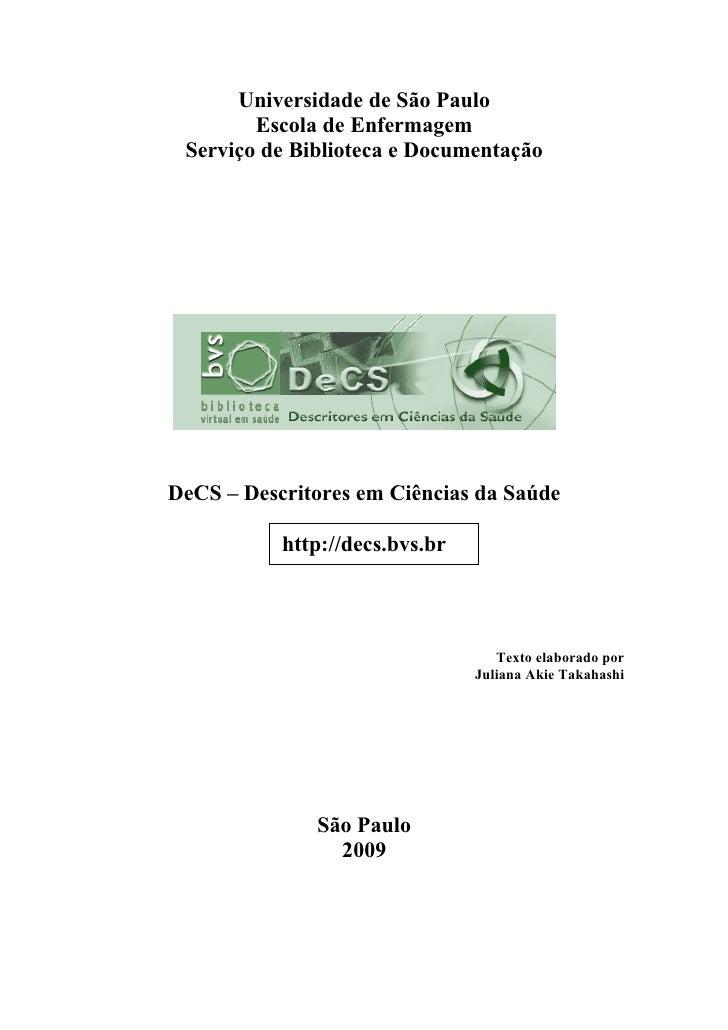 Universidade de São Paulo         Escola de Enfermagem  Serviço de Biblioteca e Documentação     DeCS – Descritores em Ciê...