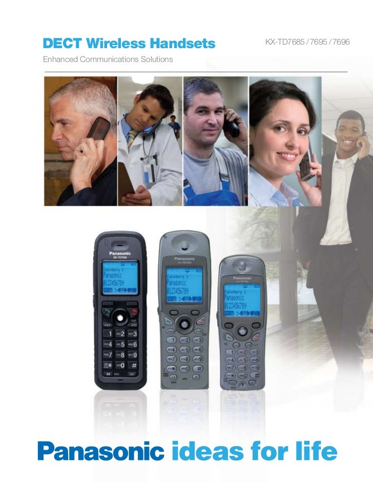 DECT Wireless Handsets              KX-TD7685 /7695 / 7696Enhanced Communications Solutions
