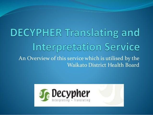 Decypher translating and interpretation service