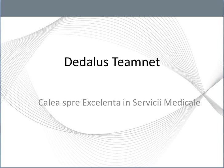 Dedalus TeamnetCalea spre Excelenta in Servicii Medicale