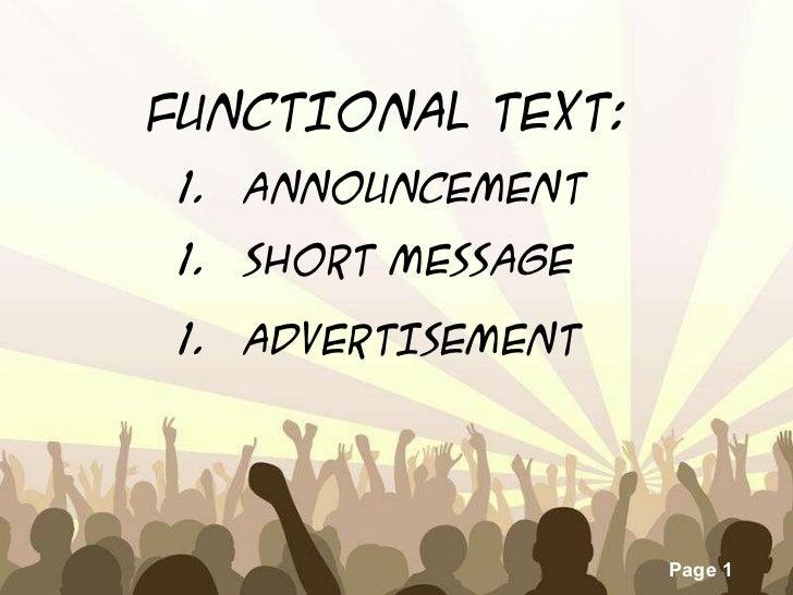 FUNCTIONAL TEXT: <ul><li>ANNOUNCEMENT </li></ul><ul><li>SHORT MESSAGE </li></ul><ul><li>ADVERTISEMENT  </li></ul>