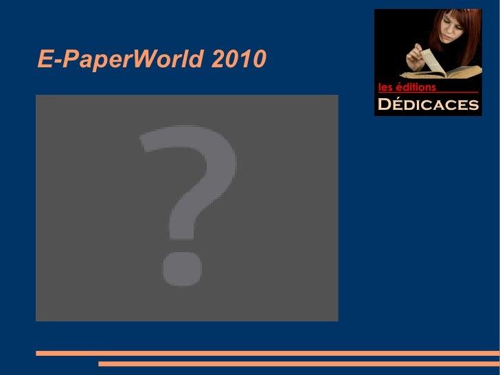 E-PaperWorld 2010 : Conférence des Éditions Dédicaces