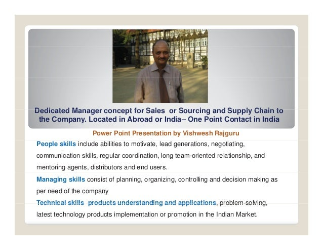 Dedicated manager (experianced ) for sourcing or sales and outsourcing with supply chain development by vishwesh rajguru