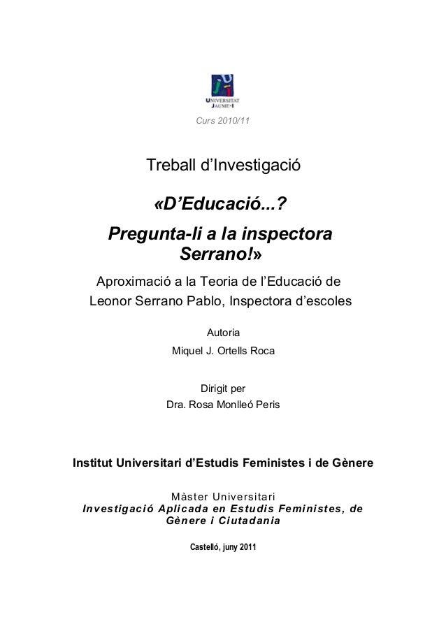 Curs 2010/11             Treball d'Investigació              «D'Educació...?      Pregunta-li a la inspectora             ...