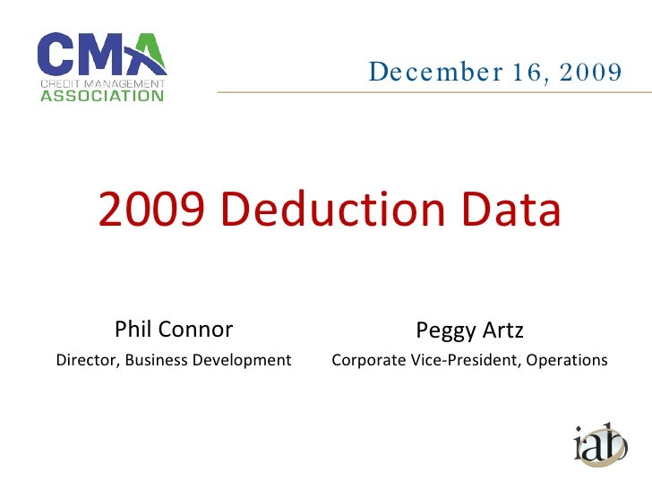 Phil Connor Director, Business Development December 16, 2009 Peggy Artz Corporate Vice-President, Operations 2009 Deductio...