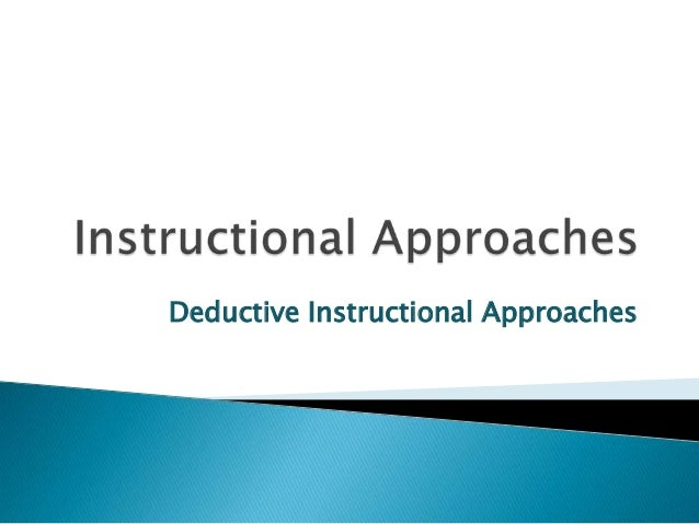 Deductive Instructional Approaches